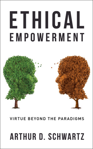 Ethical Empowerment : Virtue Beyond the Paradigms