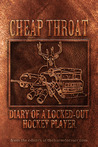 Cheap Throat: Diary of a Locked-Out Hockey Player