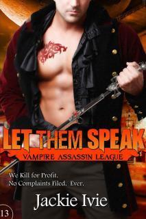 Let Them Speak (Vampire Assassin League #13)