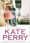 Mad About You by Kate Perry