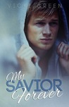 My Savior Forever by Vicki Green