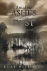 Amid the Ashes and the Dust