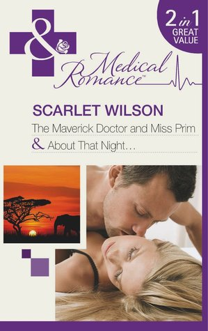 The Maverick Doctor and Miss Prim/About That Night