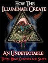 The Illuminati Formula Used to Create a Total Mind Controlled... by Fritz Springmeier