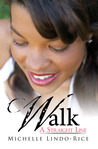 Walk a Straight Line by Michelle Lindo-Rice