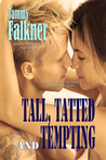 Tall, Tatted and Tempting by Tammy Falkner