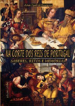 Na corte dos reis de Portugal : saberes, ritos e memórias : estudos sobre o século XVI