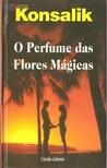 O Perfume das Flores Mágicas