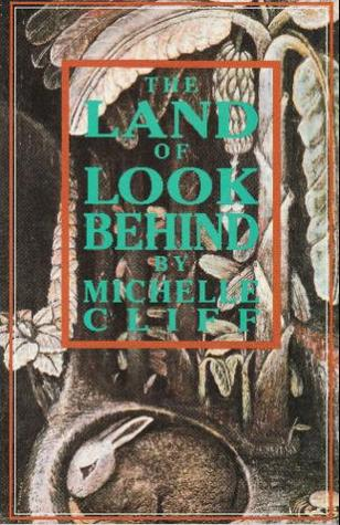 The Land Of Look Behind: Prose And Poetry