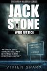 Jack Stone - Wild Justice  (The Dark Master #1)