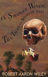 On Stranger Winds: Tall Tales for Shorter Days
