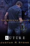 Suture (The Bleeding Worlds, #2)