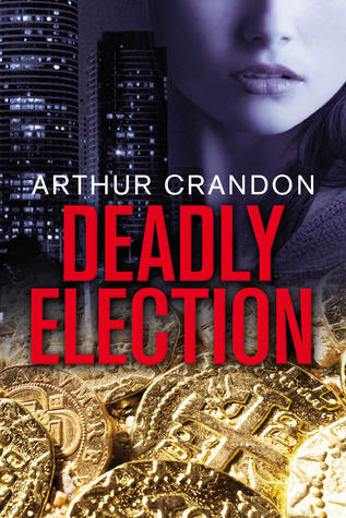 Deadly Election by Arthur Crandon