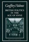 British Politics in the Age of Anne