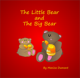 The Little Bear and the Big Bear by Monica Dumont