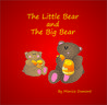 The Little Bear and the Big Bear: A story designed to help teach children how to deal with frustration, anxiety and anger.