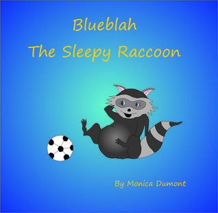 Blueblah the Sleepy Raccoon: A story about the importance of participating, and overcoming self-doubt and anxiety.