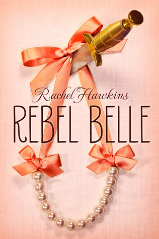 Book Review: Rachel Hawkins' Rebel Belle