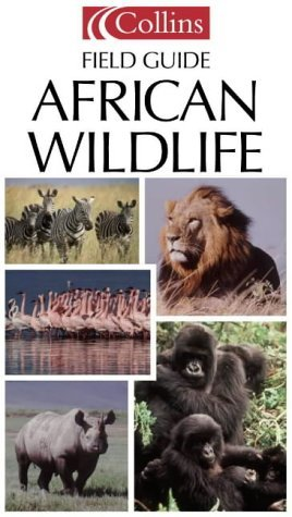 Collins Field Guide - African Wildlife [Collins Pocket Guide]