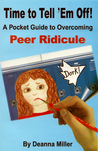 Time to Tell 'Em Off! A Pocket Guide to Overcoming Peer Ridicule