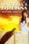 Natasha's Dream by Heath Greenis