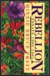 Rebellion: Essays, 1980-1991