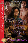 The Alpha Takes a Mate by Cara Adams