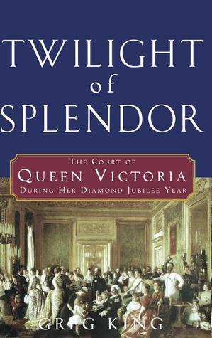 twilight-of-splendor-the-court-of-queen-victoria-during-her-diamond-jubilee-year