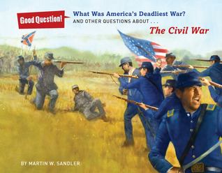 What Was America's Deadliest War?: And Other Questions About The Civil War