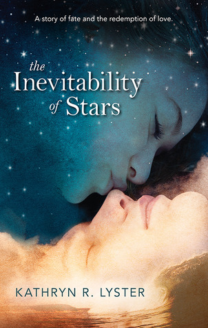 The Inevitability of Stars by Kathryn R. Lyster