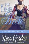 His Yankee Bride by Rose Gordon