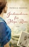 Jordemoderen fra Hope River by Patricia Harman