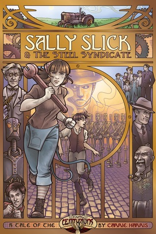Ebook Sally Slick & The Steel Syndicate by Carrie Harris TXT!