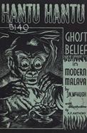 Hantu Hantu: An Account of Ghost Belief in Modern Malaya