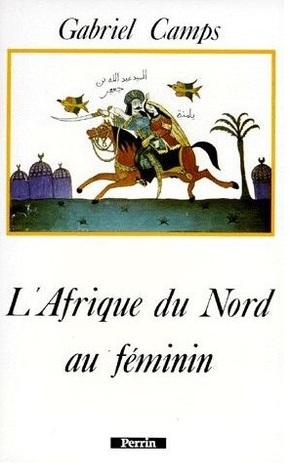 L'Afrique du Nord au féminin par Gabriel Camps