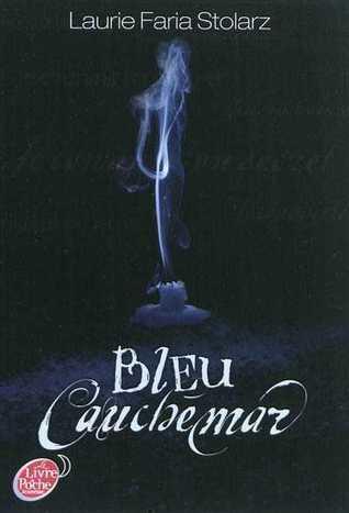 Bleu cauchemar by Laurie Faria Stolarz