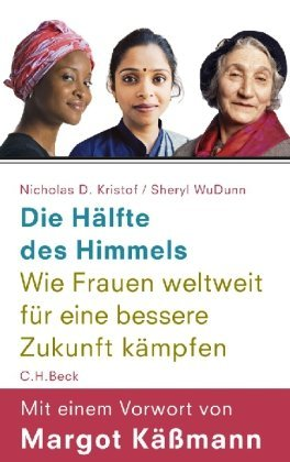 Die Hälfte des Himmels: Wie Frauen weltweit für eine bessere Zukunft kämpfen