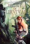 Irony of Survival by Anna McDermott