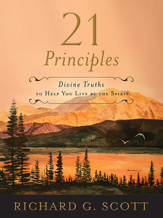 21 Principles: Divine Truths to Help You Live By the Spirit