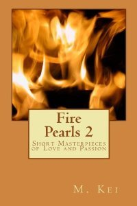 Fire Pearls 2 : Short Masterpieces of Love and Passion