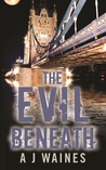 The Evil Beneath by A.J. Waines