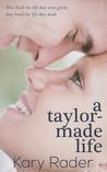 A Taylor-Made Life (Taylor-Made, #1)