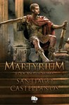 Martyrium: el ocaso de Roma