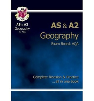 Geography: AS & A2: Exam Board: AQA: Complete Revision & Practice
