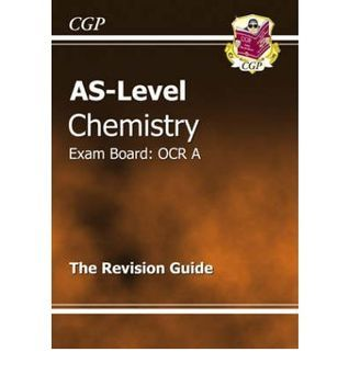 Chemistry: AS-Level: Exam Board: OCR A: The Revision Guide