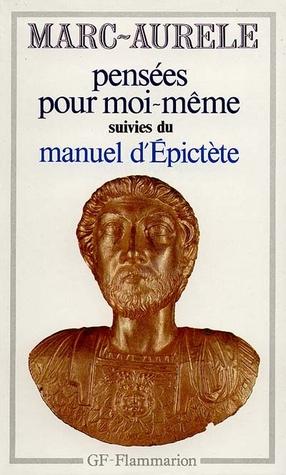 Pensées pour moi-même / Manuel d'Épictète
