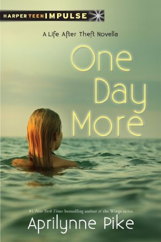 Ebook One Day More by Aprilynne Pike TXT!