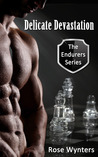 Delicate Devastation (The Endurers, #3)