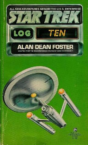 Star Trek Log Ten by Alan Dean Foster