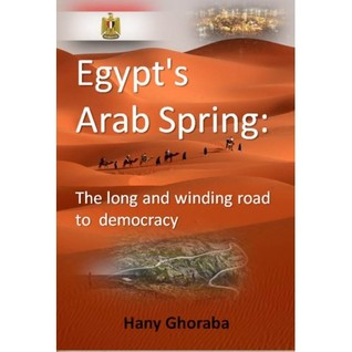 Egypt's Arab Spring: The long and winding road to democracy